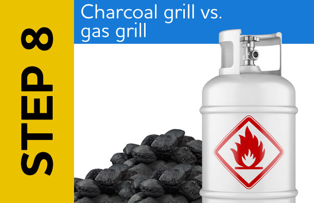Step 8: Charcoal Grill vs. Gas Grill