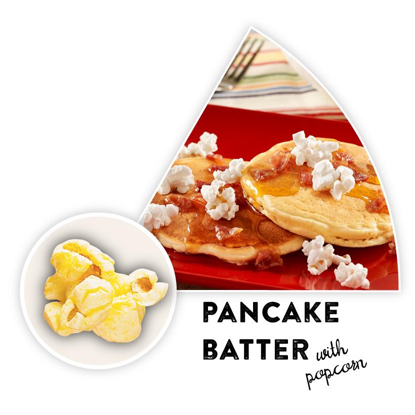 Pancake Batter with Popcorn